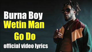 Burna Boy – Wetin Man Go Do  official video lyrics