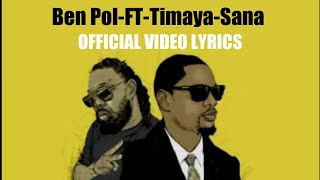 Ben Pol feat – Timaya Sana Official Video (lyrics)