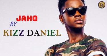 JAHO – BY – KIZZ DANIEL (Official Lyrics Video)