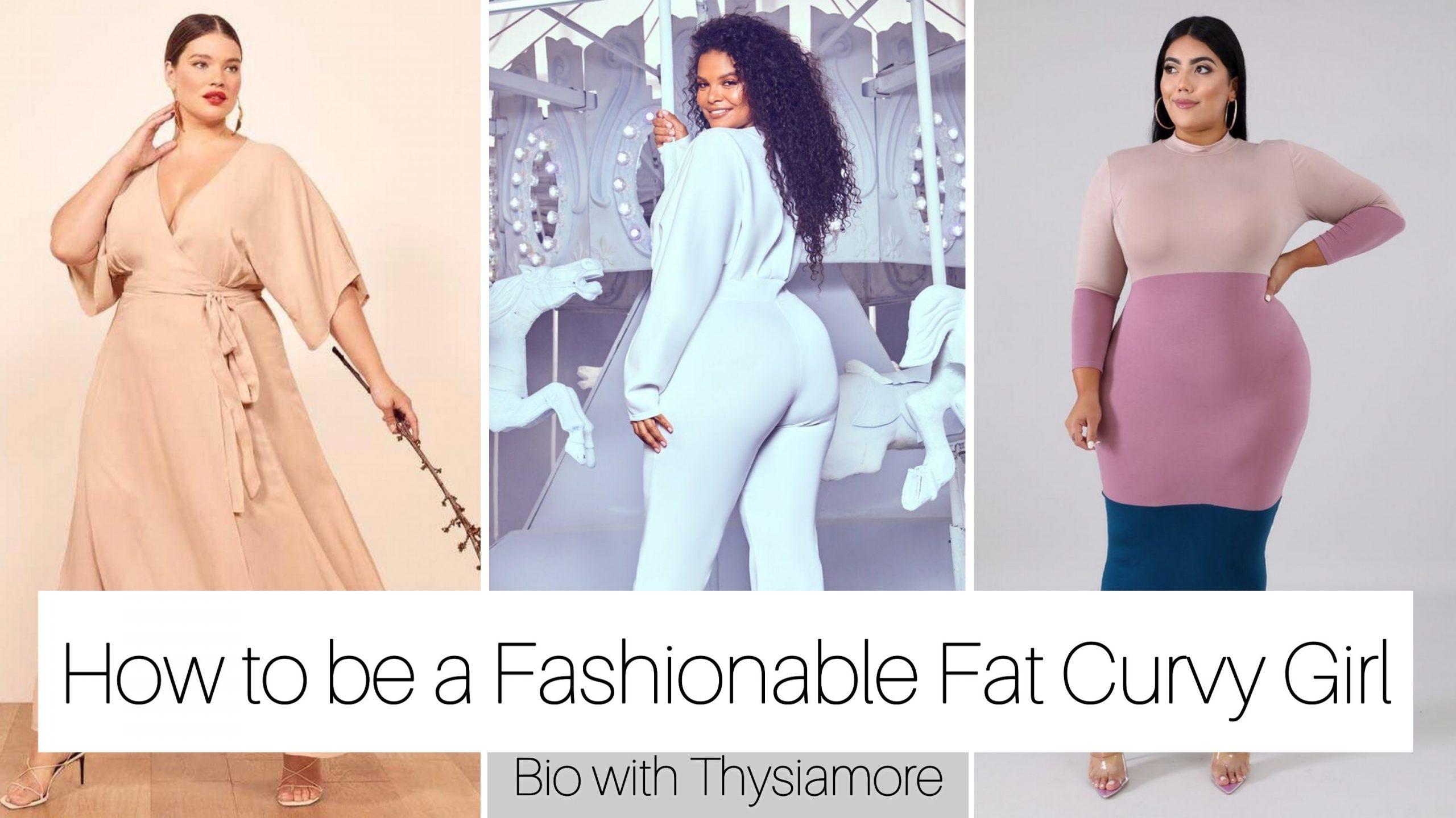 Girl fashion tips thick Fashion Dos